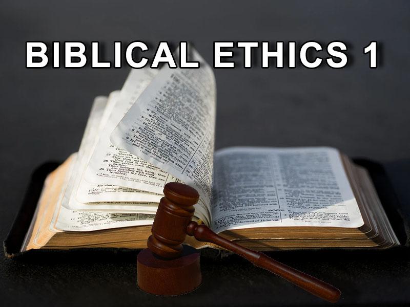 Biblical Ethics 1