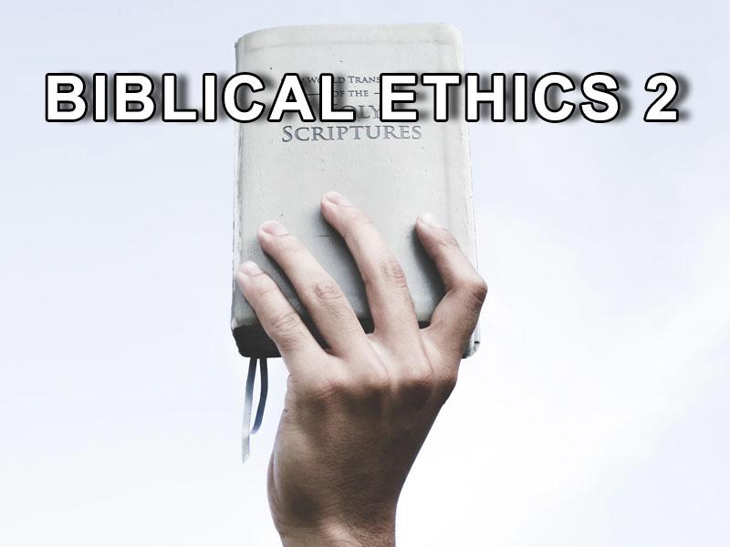 Biblical Ethics 2